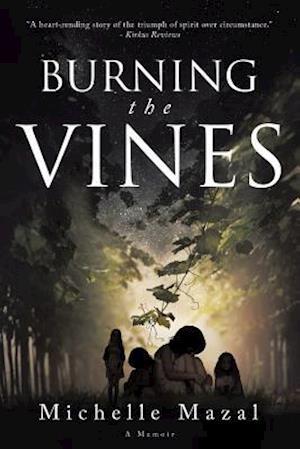 Bog, hæftet Burning The Vines af Michelle Mazal