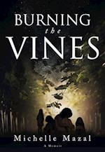 Burning the Vines af Michelle Mazal