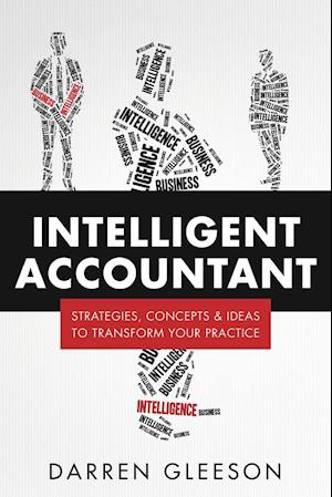 Intelligent Accountant: Strategies, concepts & ideas to transform your practice