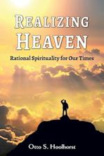 Realizing Heaven: Rational Spirituality for Our Times