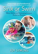 Sink or Swim - Water Safety and Swimming Lessons Guide for Parents: