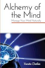 Alchemy of the Mind: Manage your Mind Naturally