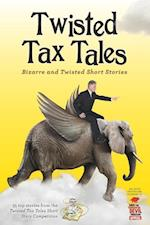 Twisted Tax Tales: Bizarre and twisted short stories