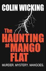 The Haunting at Mango Flat: Murder. Mystery. Mangoes.