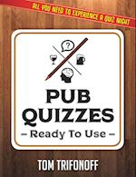 Pub Quizzes Ready To Use: All You Need To Experience A Pub Quiz