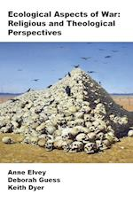 Ecological Aspects of War: Religious and Theological Perspectives