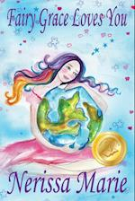 Fairy Grace Loves You (Children's Book about a Fairy and Divine Grace, Picture Books, Preschool Books, Ages 2-8, Kindergarten, Toddler Books, Kids Boo