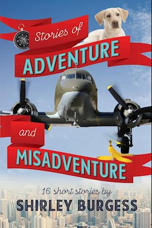 Stories of Adventure and Misadventure