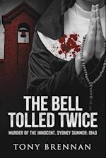 The Bell Tolled Twice: Murder of the Innocent. Sydney Summer: 1943