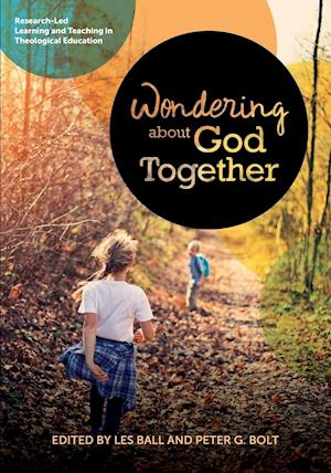Wondering About God Together: Research-Led Learning & Teaching in Theological Education
