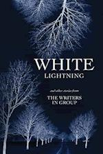 White Lightning and Other Stories