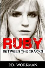 Ruby, Between the Cracks af P. D. Workman