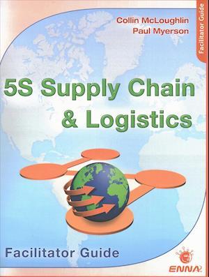 5S Supply Chain and Logistics: Facilitator Guide