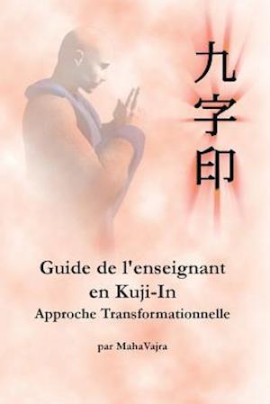 Guide de L'Enseignant En Kuji-In