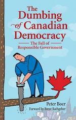 Dumbing of Canadian Democracy, The af Peter Boer
