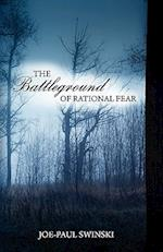 The Battleground of Rational Fear