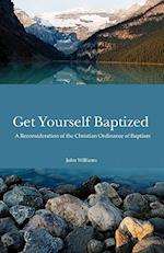 Get Yourself Baptized