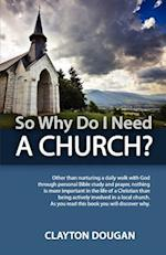 So Why Do I Need a Church