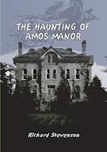 The Haunting of Amos Manor af Richard Stevenson