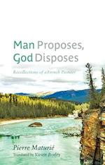 Man Proposes, God Disposes (Our Lives: Diary, Memoir, and Letters)