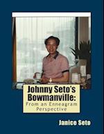 Johnny Seto's Bowmanville af Janice Seto
