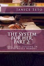The System for Her, Part 2 af Janice Seto