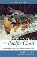 Pioneers of the Pacific Coast (Classics West Collection)