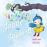 Jayde The Jaybird