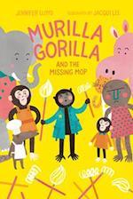 Murilla Gorilla and the Missing Mop (Murilla Gorilla)