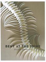 Bent at the Spine af Nicole Markotic