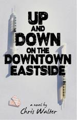 Up and Down on the Downtown Eastside af Chris Walter