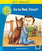 Go to Bed, Oscar! (Joy Cowley Club Set 1)