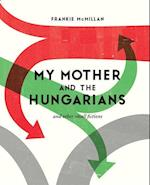 My Mother and the Hungarians
