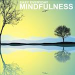 Easy Everyday Mindfulness
