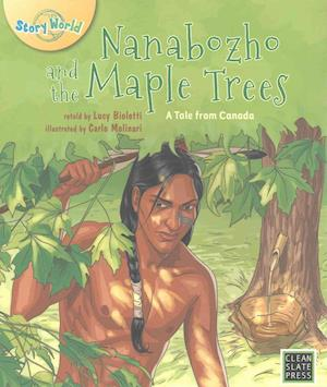 Bog, paperback Nanabozho and the Maple Trees af Lucy Bioletti