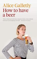 How to Have a Beer (The Ginger)
