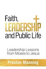 Faith, Leadership and Public Life: Leadership Lessons from Moses to Jesus