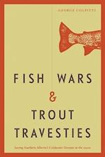 Fish Wars and Trout Travesties (Athabasca University Press)
