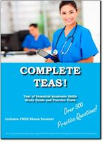 Complete TEAS!  Test of Essential Academic Skills Study Guide and Practice Test Questions af Complete Test Preparation Inc.