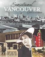 Sensational Vancouver af Eve Lazarus