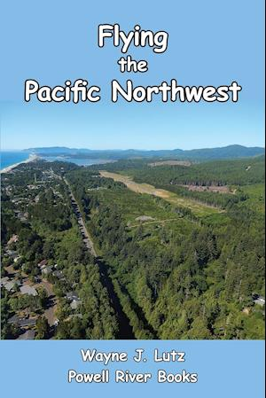 Bog, paperback Flying the Pacific Northwest af Wayne J. Lutz