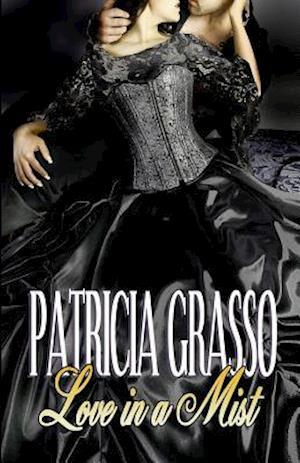 Bog, hæftet Love in a Mist: BOOK 4 DEVEREUX SERIES af Patricia Grasso