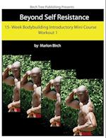 Beyond Self Resistance Bodybuilding Mini Course Workout 1 af Marlon Birch