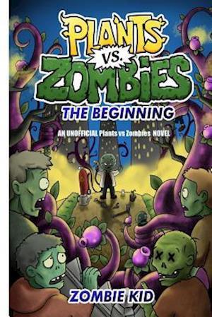 Plants Vs Zombies the Beginning