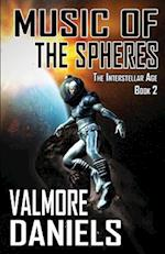 Music of the Spheres (the Interstellar Age Book 2)