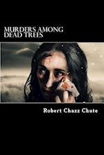 Murders Among Dead Trees af Robert Chazz Chute