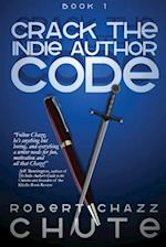 Crack the Indie Author Code af Robert Chazz Chute