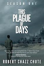 This Plague of Days, Season One
