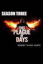 This Plague of Days, Season 3