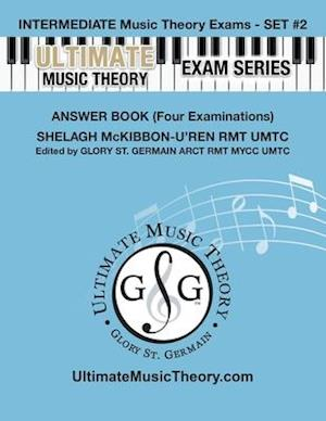 Intermediate Music Theory Exams Set #2 Answer Book - Ultimate Music Theory Exam Series